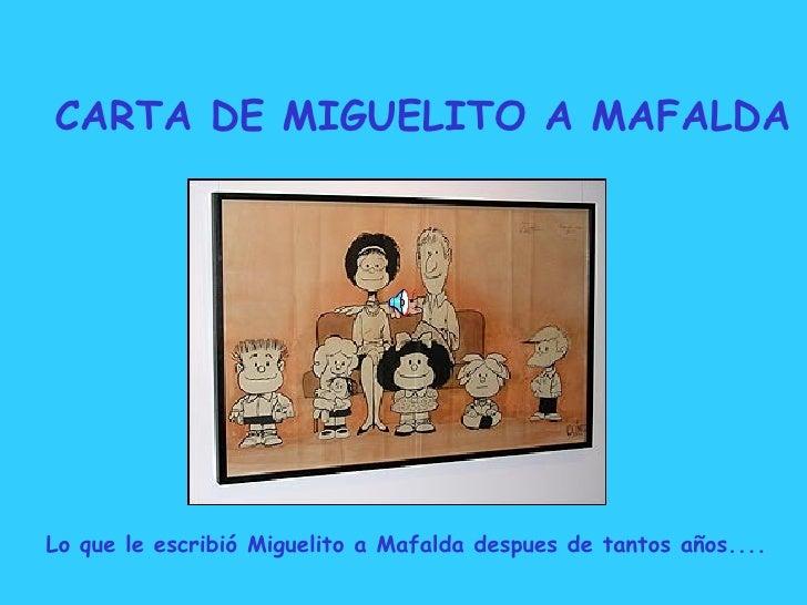 CARTA DE MIGUELITO A MAFALDA Lo que le escribió Miguelito a Mafalda despues de tantos años....