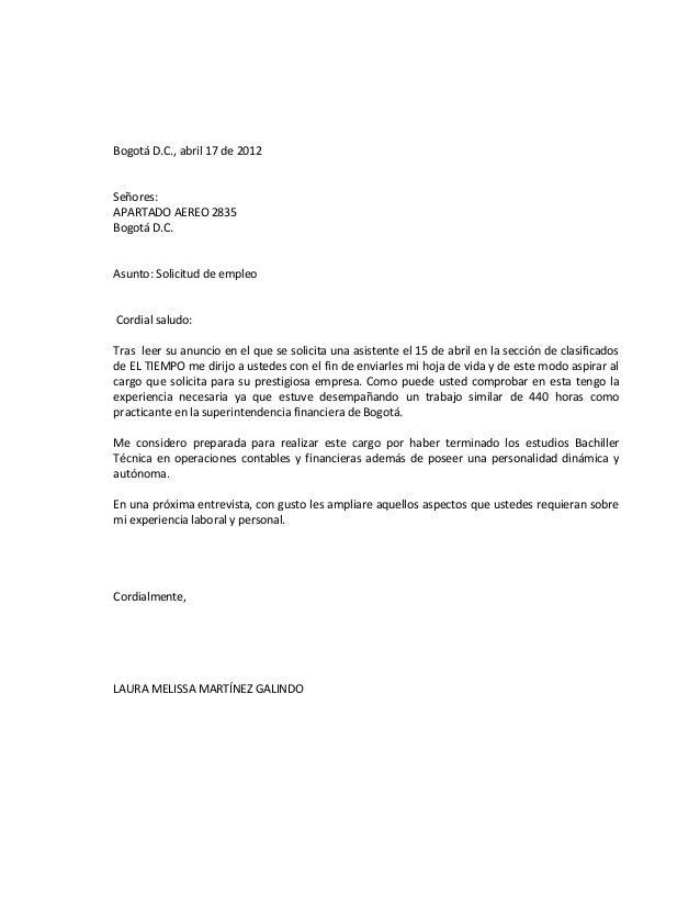 Bogotá D.C., abril 17 de 2012Señores:APARTADO AEREO 2835Bogotá D.C.Asunto: Solicitud de empleoCordial saludo:Tras leer su ...