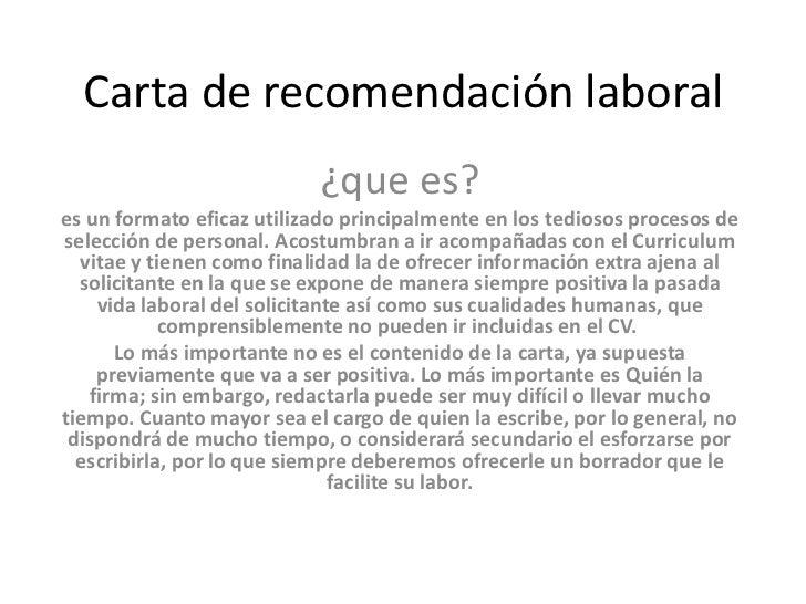 Carta de recomendación laboral                           ¿que es?es un formato eficaz utilizado principalmente en los tedi...