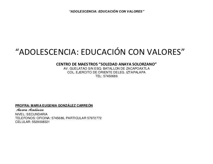 """""""ADOLESCENCIA: EDUCACIÓN CON VALORES""""<br />CENTRO DE MAESTROS """"SOLEDAD ANAYA SOLORZANO""""<br />AV. GUELATAO S/N ESQ. BATALLO..."""