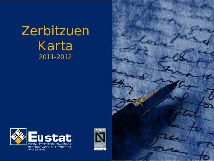 Zerbitzuen  Karta        2011-2012       u EUSKAL ESTATISTIKA ERAKUNDEA INSTITUTO VASCO DE ESTADÍSTICA www.eustat.es