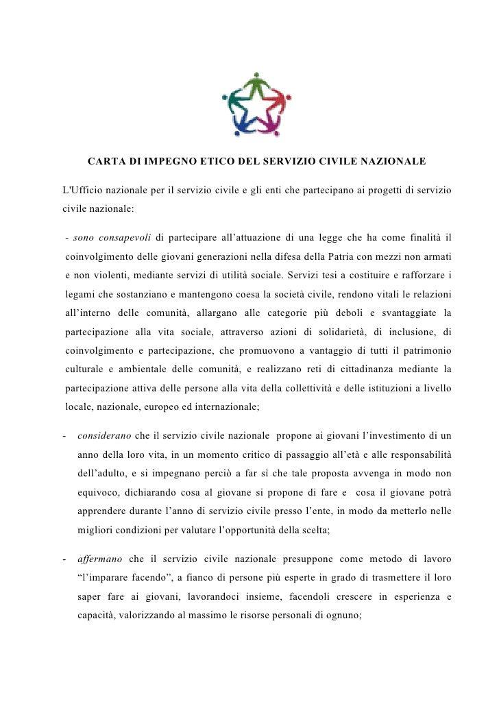 CARTA DI IMPEGNO ETICO DEL SERVIZIO CIVILE NAZIONALE  L'Ufficio nazionale per il servizio civile e gli enti che partecipan...