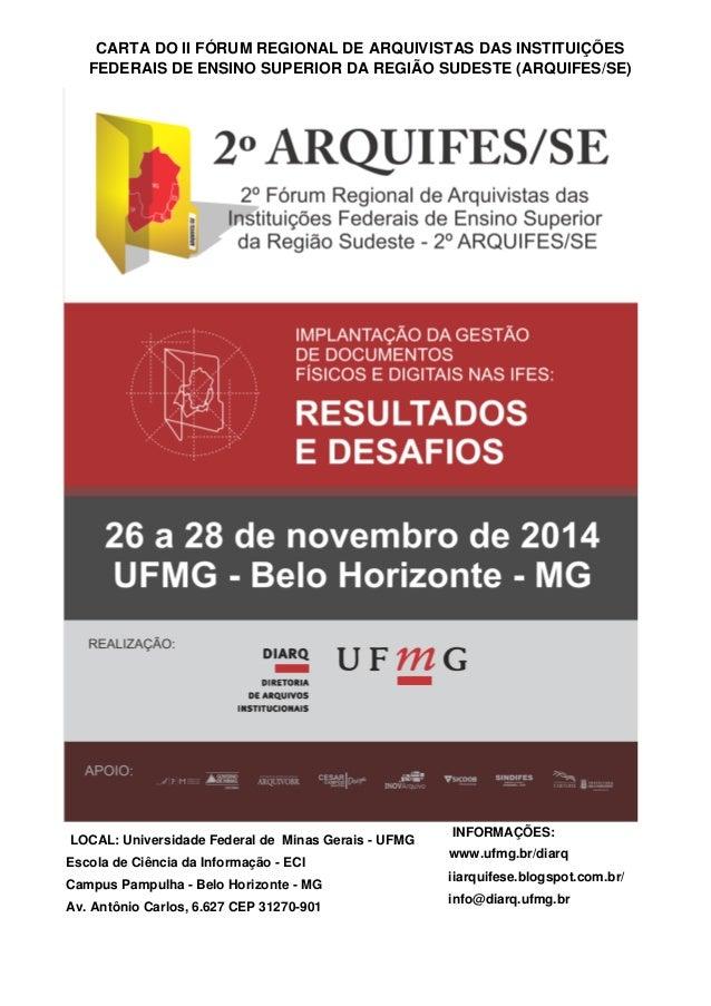 CARTA DO II FÓRUM REGIONAL DE ARQUIVISTAS DAS INSTITUIÇÕES FEDERAIS DE ENSINO SUPERIOR DA REGIÃO SUDESTE (ARQUIFES/SE) LOC...