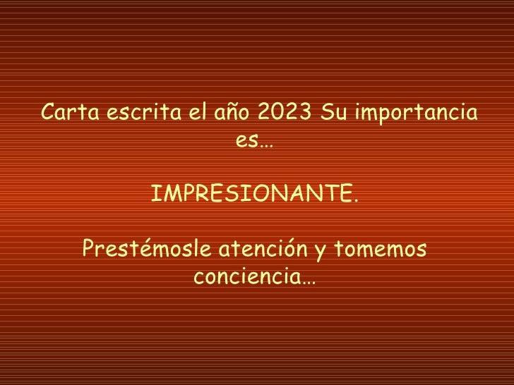 Carta escrita el año 2023 Su importancia es… IMPRESIONANTE. Prestémosle atención y tomemos conciencia…