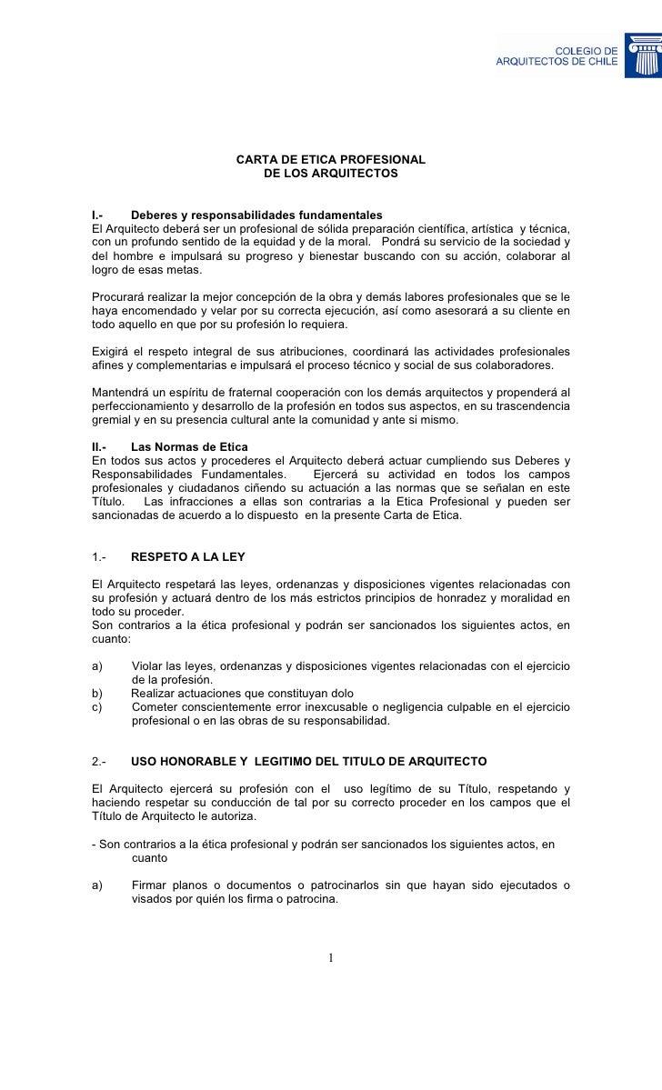 CARTA DE ETICA PROFESIONAL                                DE LOS ARQUITECTOS   I.-    Deberes y responsabilidades fundamen...