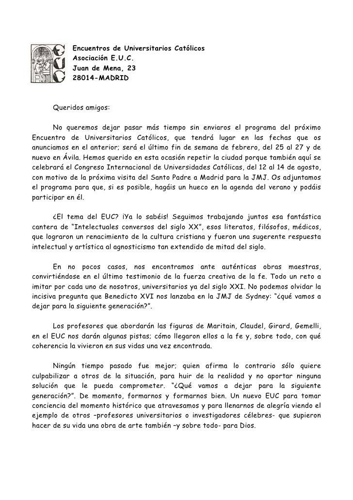 Encuentros de Universitarios Católicos            Asociación E.U.C.            Juan de Mena, 23            28014-MADRID   ...