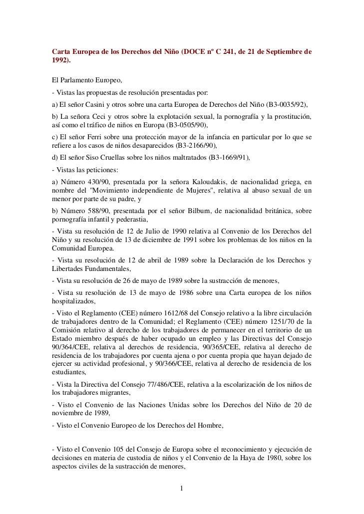 Carta Europea de los Derechos del Niño (DOCE nº C 241, de 21 de Septiembre de1992).El Parlamento Europeo,- Vistas las prop...