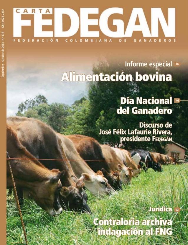 Septiembre - Octubre de 2013 No. 138  Septiembre - Octubre de 2013 N.o 138 - ISSN 0123-2312  Informe especial  Alimentació...