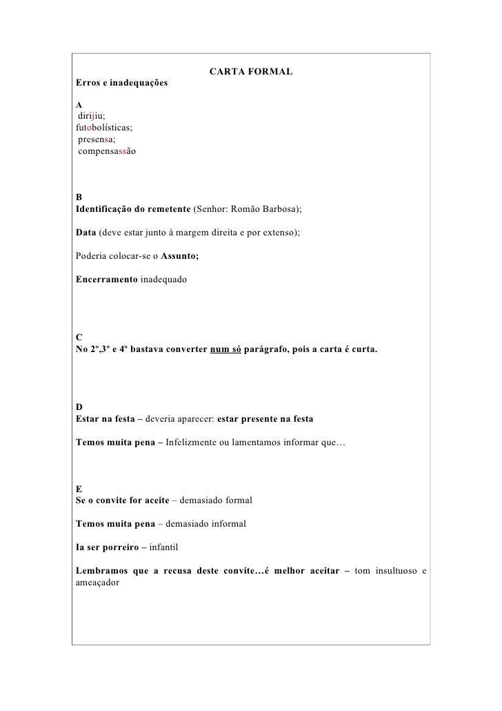 CARTA FORMAL Erros e inadequações  A  dirijiu; futobolísticas;  presensa;  compensassão    B Identificação do remetente (S...