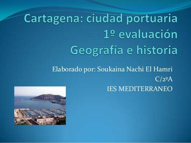 Elaborado por: Soukaina Nachi El Hamri                                 C/2ºA                  IES MEDITERRANEO