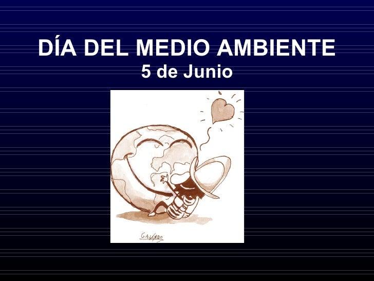 DÍA DEL MEDIO AMBIENTE 5 de Junio
