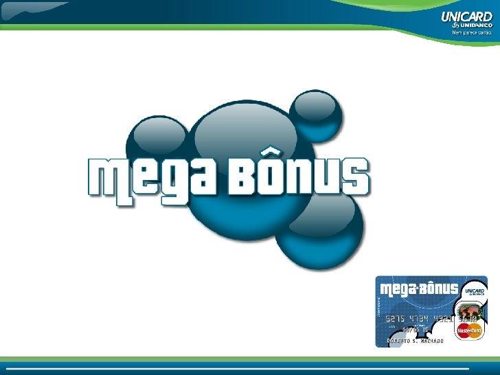 Cartao Megabonus Unibanco Apresentacao
