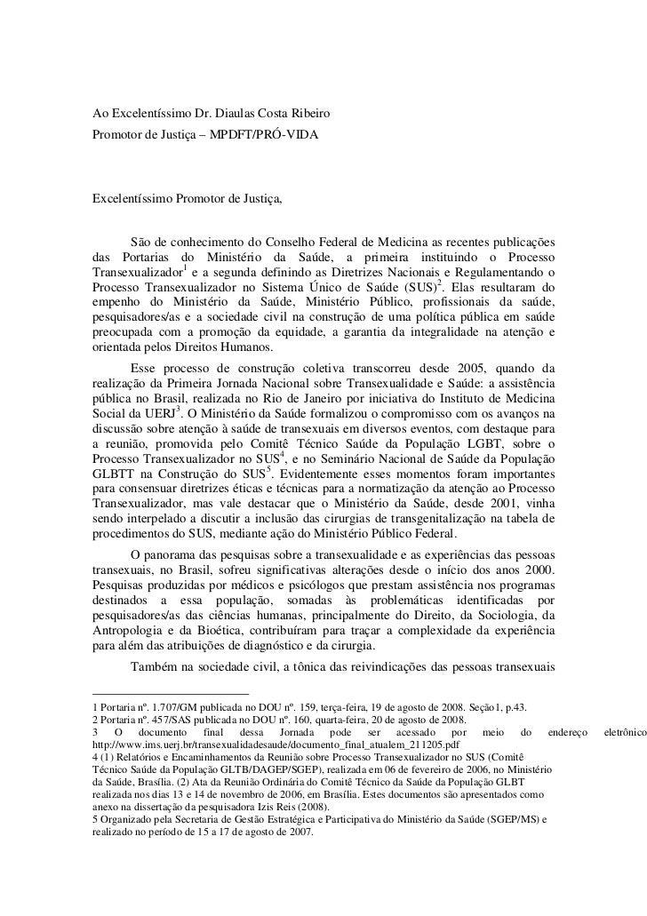 Ao Excelentíssimo Dr. Diaulas Costa RibeiroPromotor de Justiça – MPDFT/PRÓ-VIDAExcelentíssimo Promotor de Justiça,       S...
