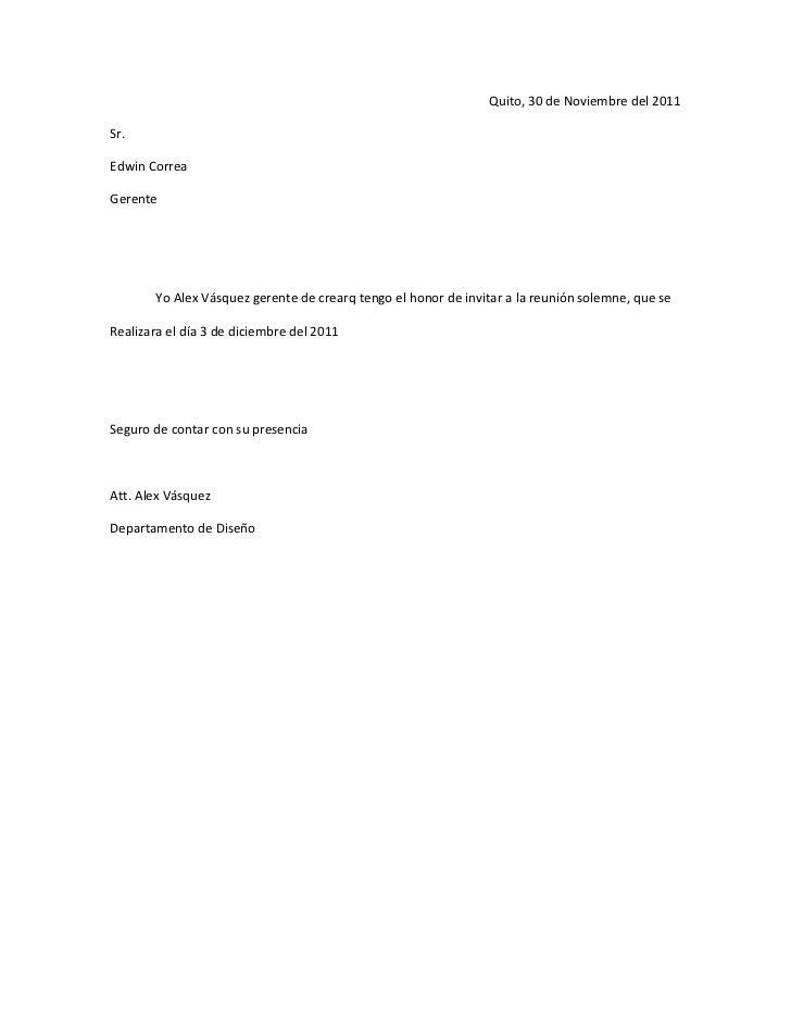 Quito, 30 de Noviembre del 2011Sr.Edwin CorreaGerente       Yo Alex Vásquez gerente de crearq tengo el honor de invitar a ...