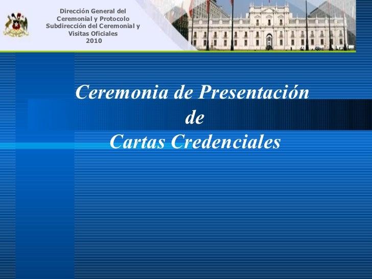 Dirección General del   Ceremonial y ProtocoloSubdirección del Ceremonial y       Visitas Oficiales             2010      ...