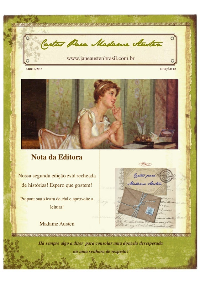 Cartas Para Madame Austen                           www.janeaustenbrasil.com.br   ABRIL/2013                              ...