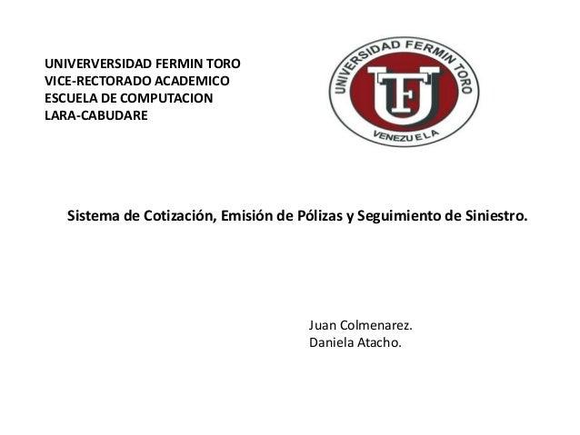 UNIVERVERSIDAD FERMIN TOROVICE-RECTORADO ACADEMICOESCUELA DE COMPUTACIONLARA-CABUDARE   Sistema de Cotización, Emisión de ...