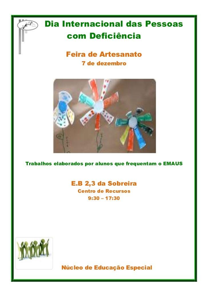 Dia Internacional das Pessoas           com Deficiência              Feira de Artesanato                   7 de dezembroTr...