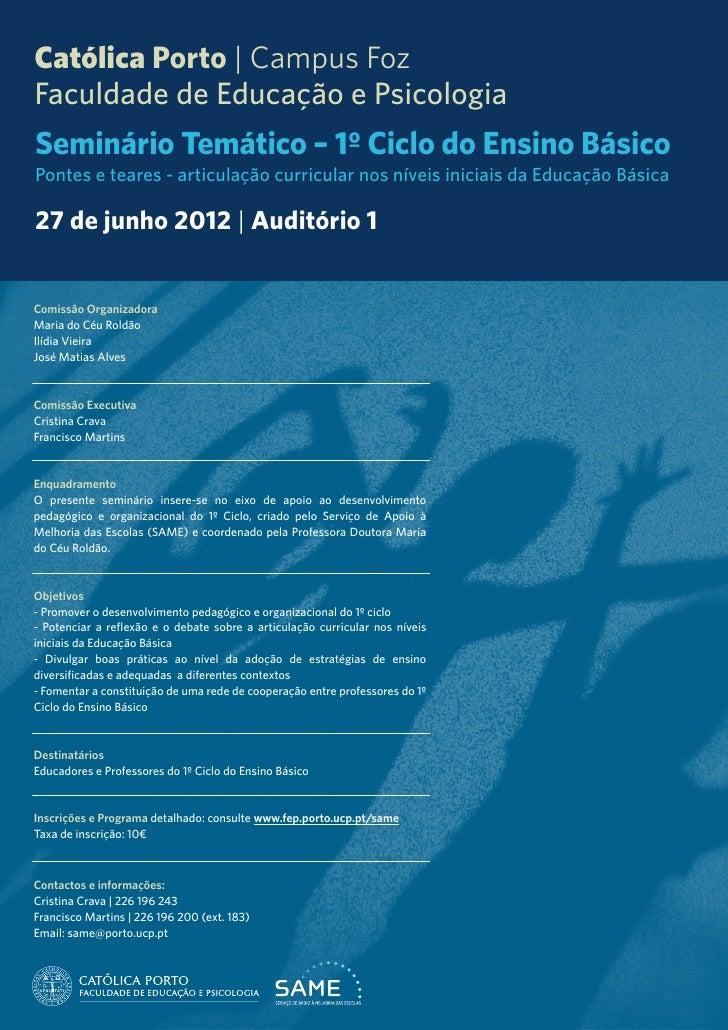 Católica Porto   Campus FozFaculdade de Educação e PsicologiaSeminário Temático – 1º Ciclo do Ensino BásicoPontes e teares...