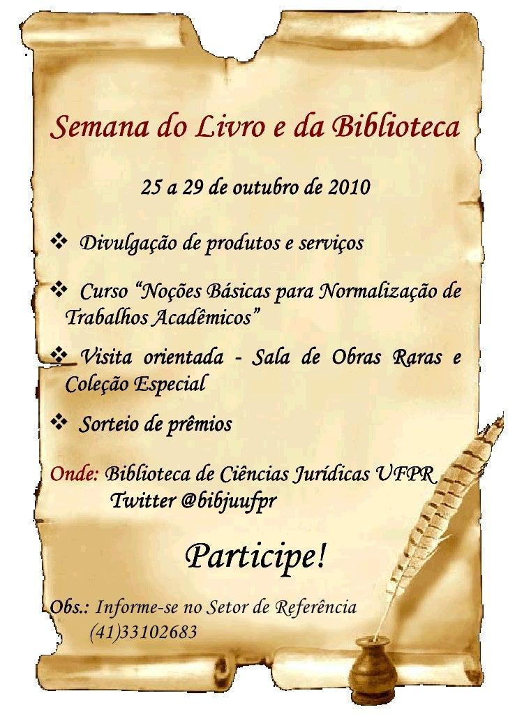 """Semana do Livro e da Biblioteca            25 a 29 de outubro de 2010     Divulgação de produtos e serviços    Curso """"Noçõ..."""