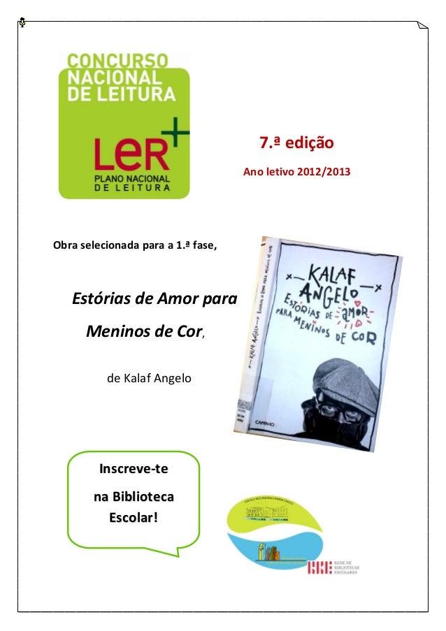 7.ª edição                                    Ano letivo 2012/2013Obra selecionada para a 1.ª fase,   Estórias de Amor par...