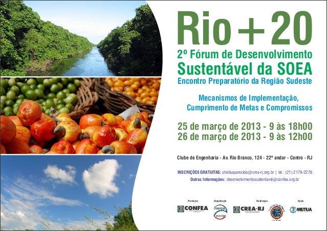 Rio+202º Fórum de DesenvolvimentoSustentável da SOEAEncontro Preparatório da Região Sudeste        Mecanismos de Implement...