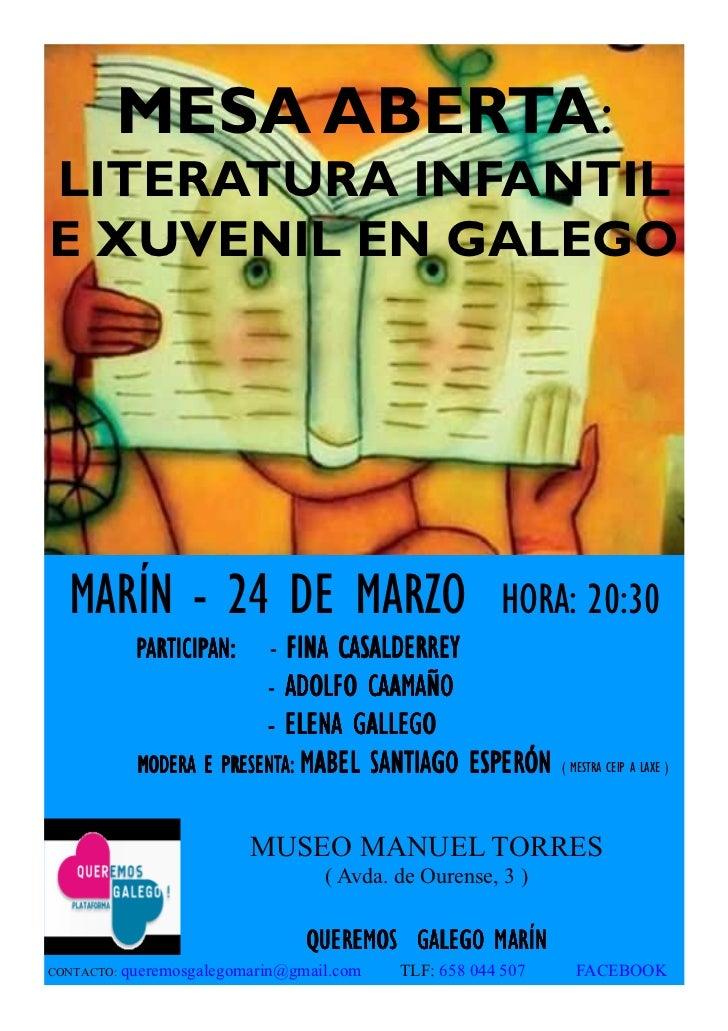 MESA ABERTA:LITERATURA INFANTILE XUVENIL EN GALEGO  MARÍN - 24 DE MARZO                                   HORA: 20:30     ...