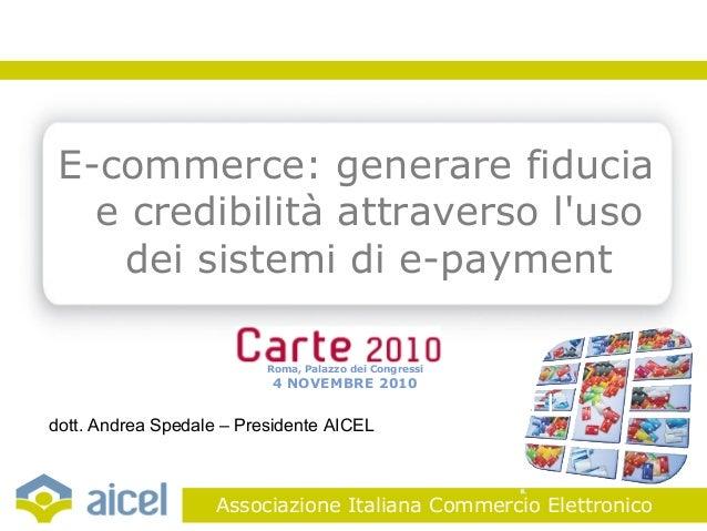 03/11/10 Associazione Italiana Commercio Elettronico Roma, Palazzo dei Congressi 4 NOVEMBRE 2010 E-commerce: generare fidu...