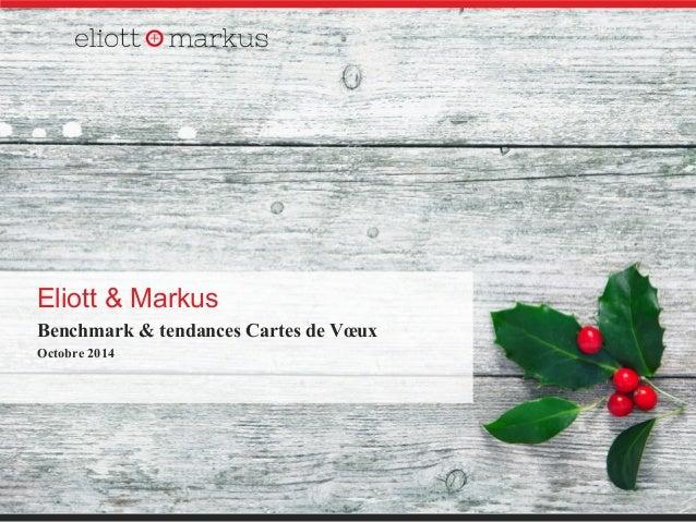 Eliott & Markus  Benchmark & tendances Cartes de Voeux  Octobre 2014