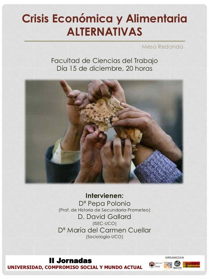 Crisis Económica y Alimentaria             ALTERNATIVAS                                                       Mesa Redonda...