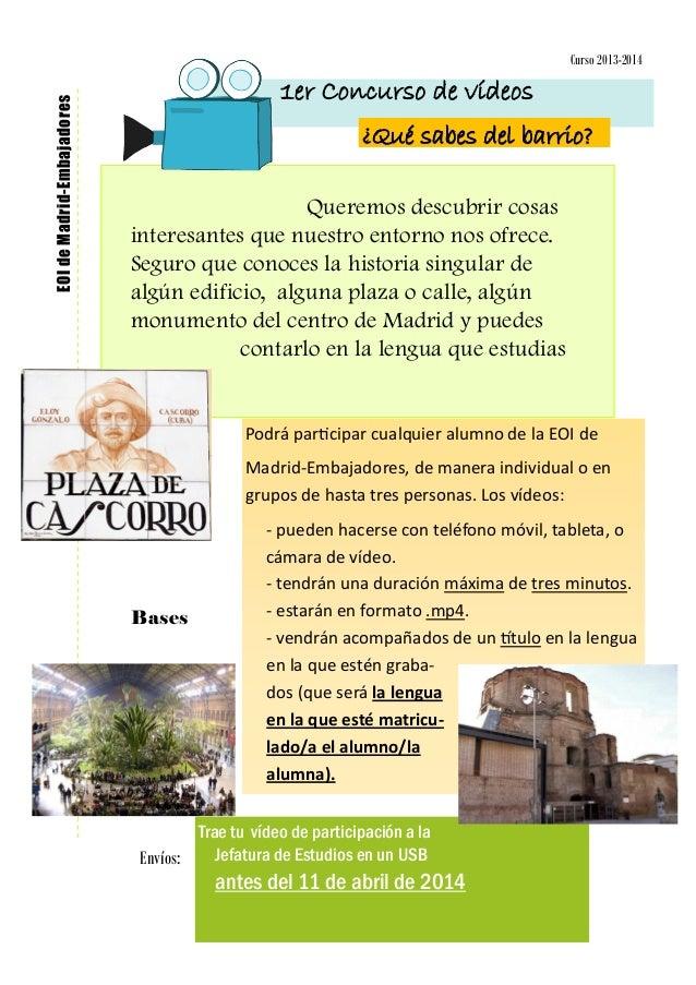 EOI de Madrid-Embajadores  Curso 2013-2014  1er Concurso de vídeos ¿Qué sabes del barrio? Queremos descubrir cosas interes...