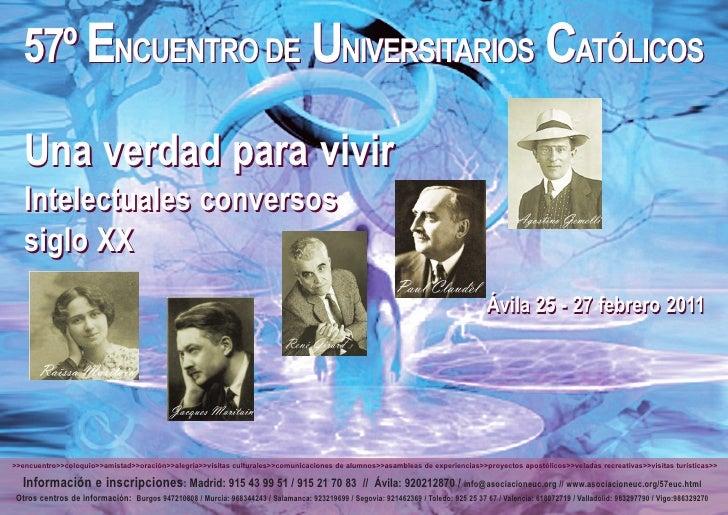 57º ENCUENTRO DE UNIVERSITARIOS CATÓLICOS   Una verdad para vivir   Intelectuales conversos   siglo XX                    ...