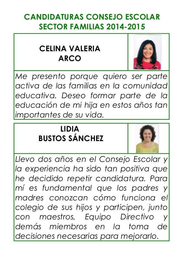 CANDIDATURAS CONSEJO ESCOLAR  SECTOR FAMILIAS 2014-2015  CELINA VALERIA  ARCO  Me presento porque quiero ser parte  activa...