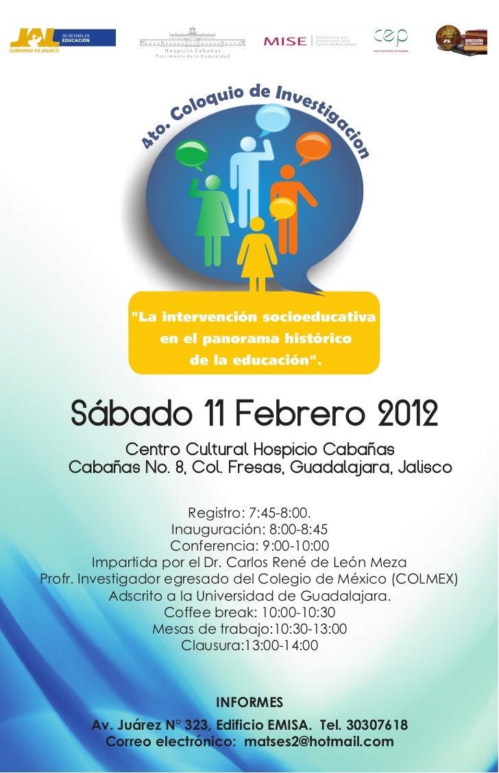Sábado 11 Febrero 2012        Centro Cultural Hospicio Cabañas   Cabañas No. 8, Col. Fresas, Guadalajara, Jalisco         ...
