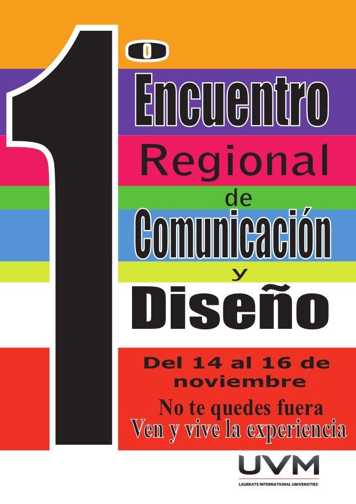1º    Encuentro    Regional              de    Comunicación               y    Diseño     Del 14 al 16 de       noviembre ...