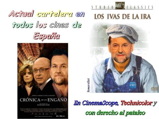 Actual cartelera en todos los cines de      España                En CinemaScope, Technicolor y                    con der...