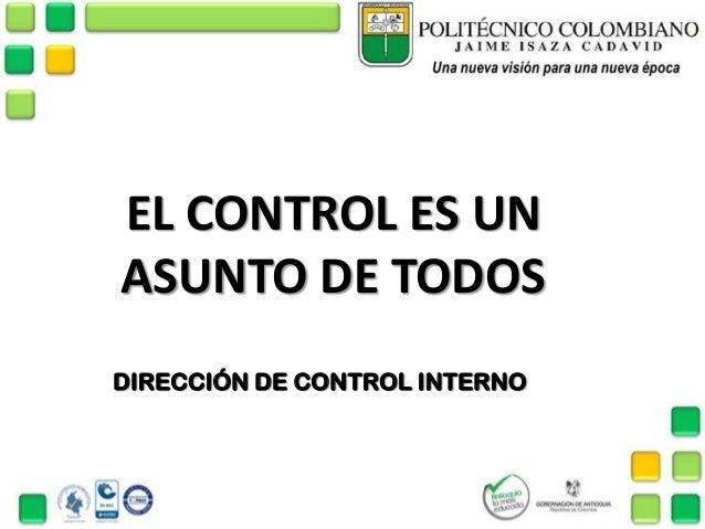 EL CONTROL ES UNASUNTO DE TODOSDIRECCIÓN DE CONTROL INTERNO