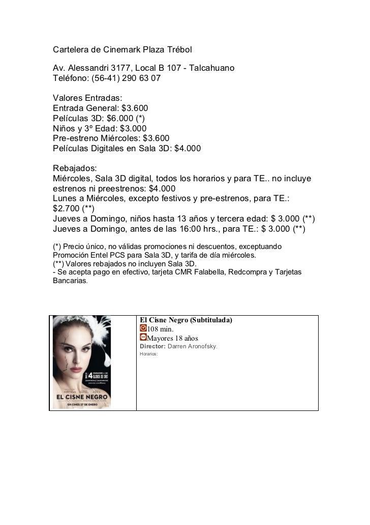 Cartelera de Cinemark Plaza TrébolAv. Alessandri 3177, Local B 107 - TalcahuanoTeléfono: (56-41) 290 63 07Valores Entradas...