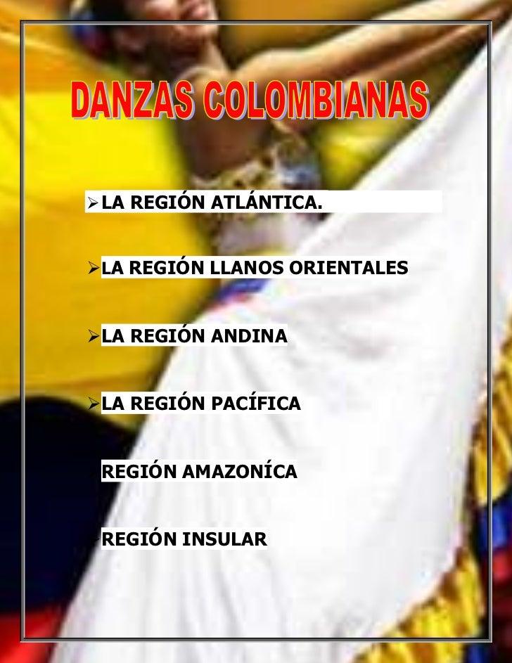  LA REGIÓN ATLÁNTICA.LA REGIÓN LLANOS ORIENTALESLA REGIÓN ANDINALA REGIÓN PACÍFICAREGIÓN AMAZONÍCAREGIÓN INSULAR