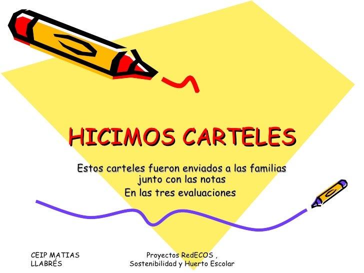 HICIMOS CARTELES Estos carteles fueron enviados a las familias junto con las notas En las tres evaluaciones  CEIP MATIAS L...