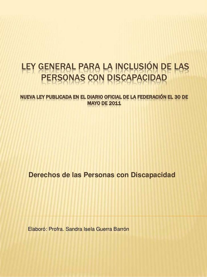 LEY GENERAL PARA LA INCLUSIÓN DE LAS    PERSONAS CON DISCAPACIDADNUEVA LEY PUBLICADA EN EL DIARIO OFICIAL DE LA FEDERACIÓN...