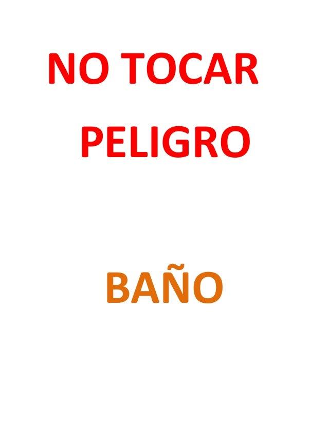 NO TOCAR PELIGRO BAÑO