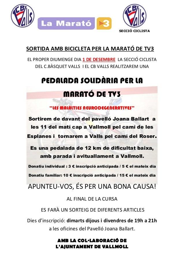 SECCIÓ CICLISTA  SORTIDA AMB BICICLETA PER LA MARATÓ DE TV3 EL PROPER DIUMENGE DIA 1 DE DESEMBRE LA SECCIÓ CICLISTA DEL C....