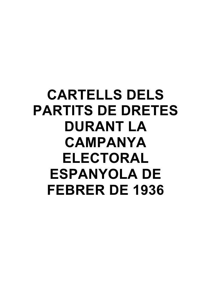 CARTELLS DELS PARTITS DE DRETES     DURANT LA     CAMPANYA    ELECTORAL   ESPANYOLA DE  FEBRER DE 1936