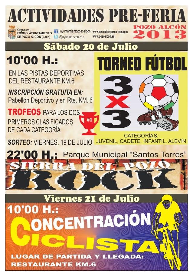 2013 Organiza: EXCMO. AYUNTAMIENTO DE POZO ALCÓN (Jaén) ayuntamientopozoalcon @ayuntapozoalcon www.descubrepozoalcon.com w...