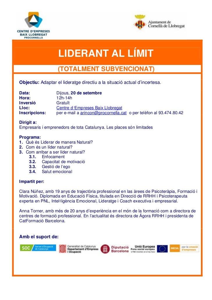LIDERANT AL LÍMIT                    (TOTALMENT SUBVENCIONAT)Objectiu: Adaptar el lideratge directiu a la situació actual ...