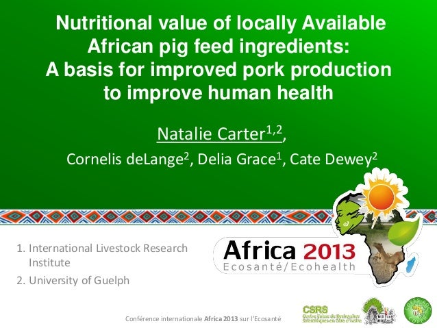 Conférence internationale Africa 2013 sur l'Ecosanté Nutritional value of locally Available African pig feed ingredients: ...
