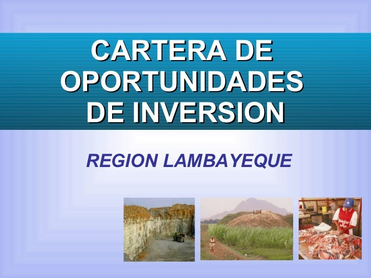 REGION LAMBAYEQUE CARTERA DE  OPORTUNIDADES  DE INVERSION