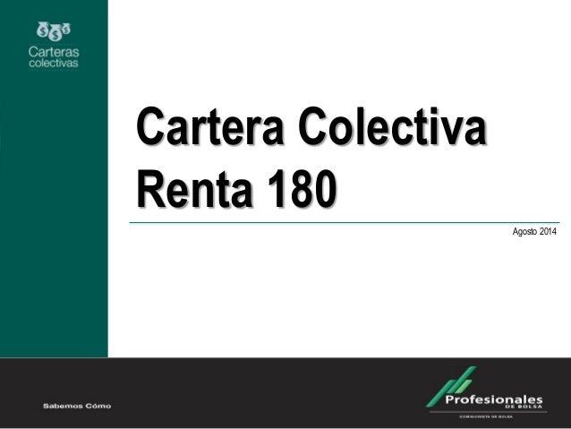 Cartera Colectiva Renta 180 Agosto 2014