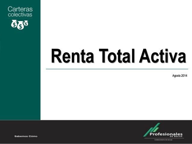 Renta Total Activa Agosto 2014